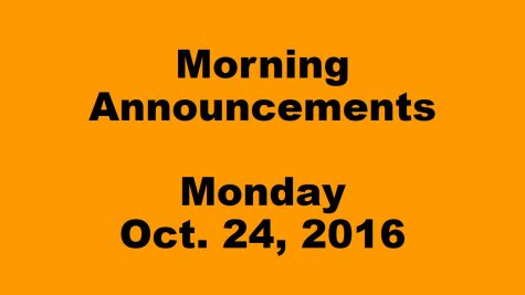 Morning Announcements – Monday, October 24, 2016