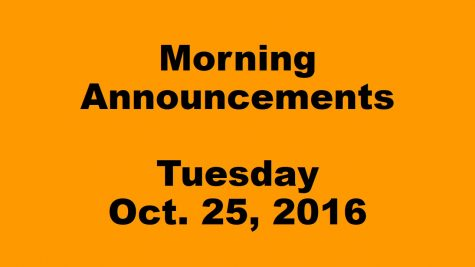 Morning Announcements- Tuesday, October 25, 2016