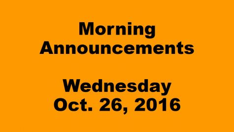 Morning Announcements – Wednesday, October 26, 2016