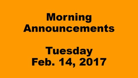 Morning Announcements – Tuesday, Febraury, 14, 2017