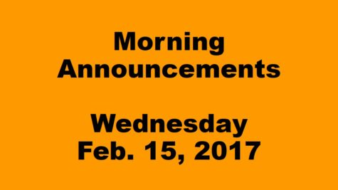 Morning Announcements – Wednesday, February 15, 2017