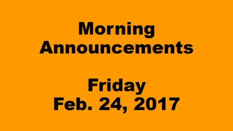 Morning Announcements – Friday, February 24, 2017