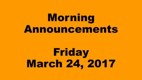 Morning Announcements – Friday, March 24, 2017