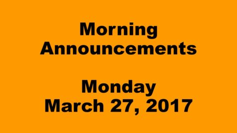 Morning Announcements – Monday, March 27, 2017