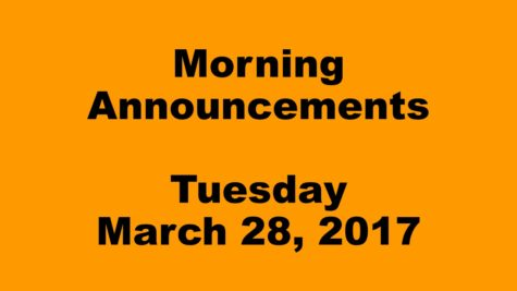Morning Announcements – Tuesday, March 28, 2017