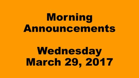 Morning Announcements – Wednesday, March 29, 2017