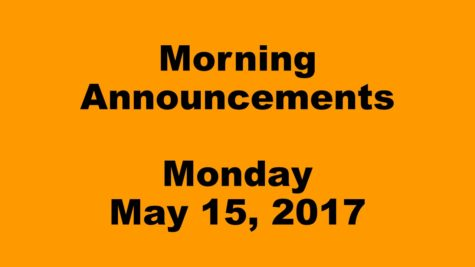 Morning Announcements – Monday, May 15, 2017