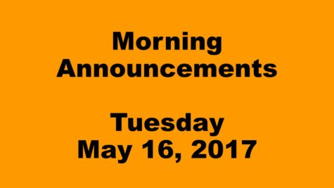 Morning Announcements – Tuesday, May 16, 2017