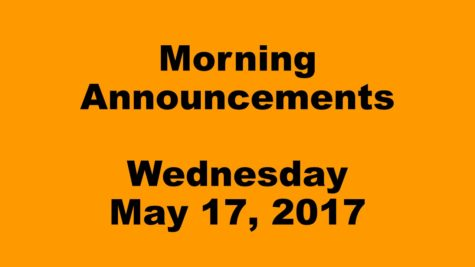 Morning Announcements – Wednesday, May 17, 2017