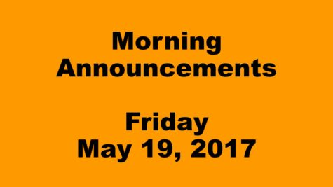 Morning Announcements – Friday, May 19, 2017