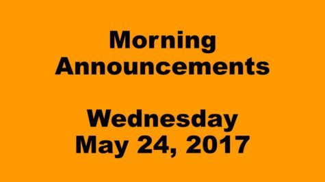Morning Announcements – Wednesday, May 24, 2017