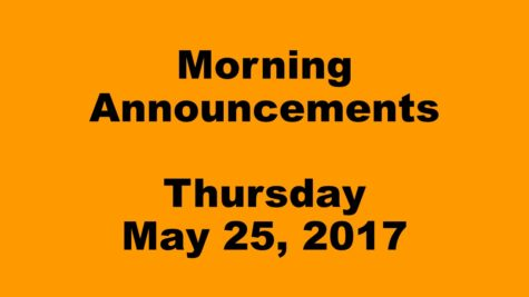 Morning Announcements – Thursday, May 25, 2017