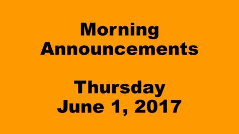 Morning Announcements – Thursday, June 1, 2017