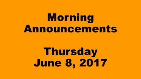 Morning Announcements – Thursday, June 8, 2017