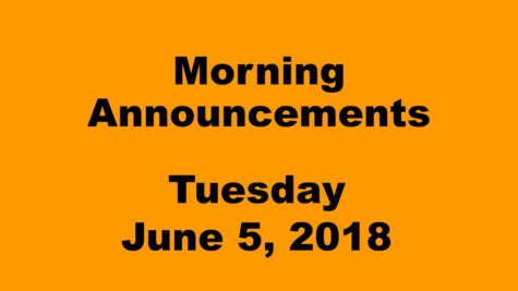 Morning Announcements: 6.5.18
