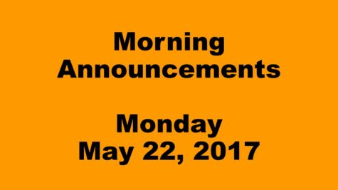 Morning Announcements – Monday, May 22, 2017