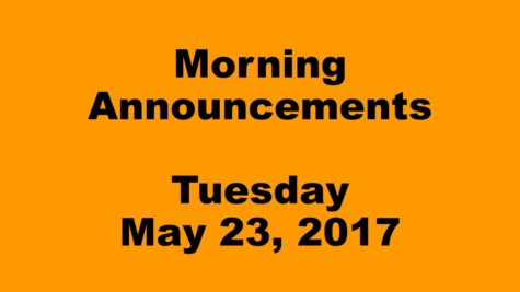 Morning Announcements – Tuesday, May 23, 2017