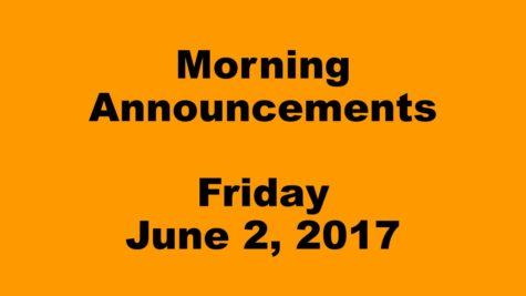 Morning Announcements – Friday, June 2, 2017