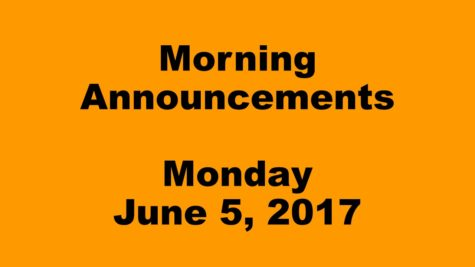 Morning Announcements – Monday, June 5, 2017