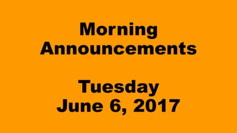 Morning Announcements – Tuesday, June 6, 2017