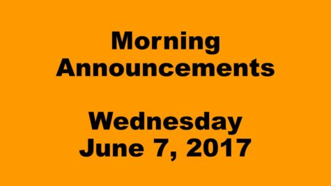 Morning Announcements – Wednesday, June 7, 2017