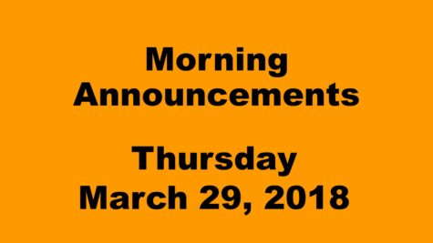 Morning announcements: 3.29.18