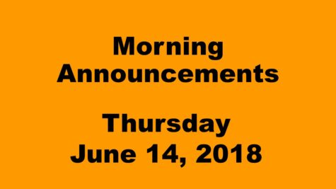 Morning Announcements: 6.14.18
