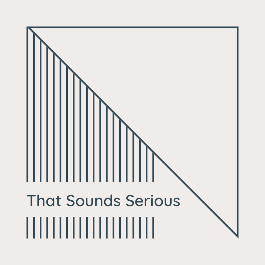 Podcast: That Sounds Serious ep. 1