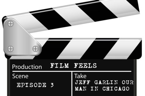 "Podcast: Film Feels, Episode 3_""Jeff Garlin Our Man in Chicago"""
