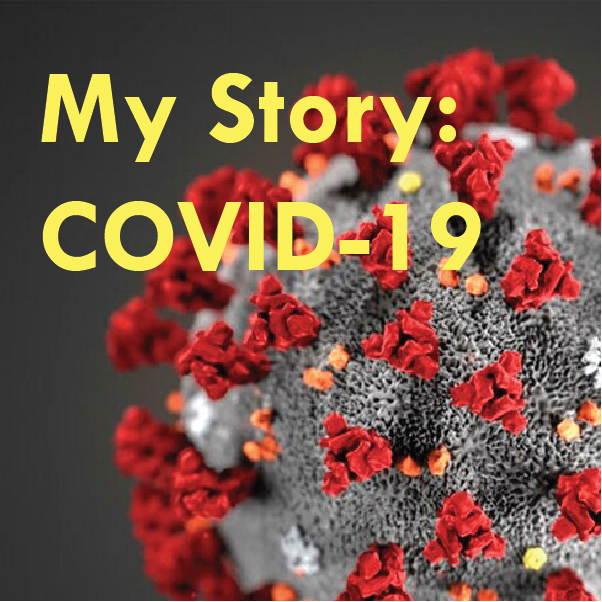 My Story: COVID-19 by Juliana Foster